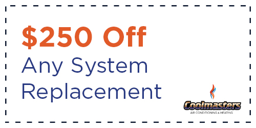 $250 off coupon for system replacement
